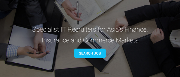 Specialist IT Recruiters for Asia's Finance, Insurance and Commerce Markets